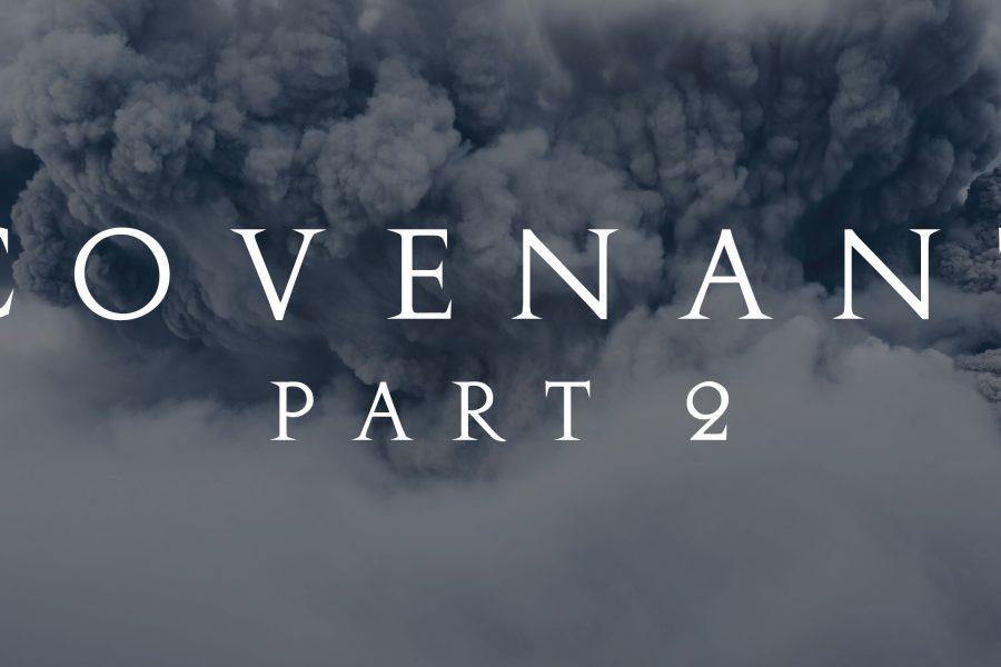 #39 Covenant Part 2